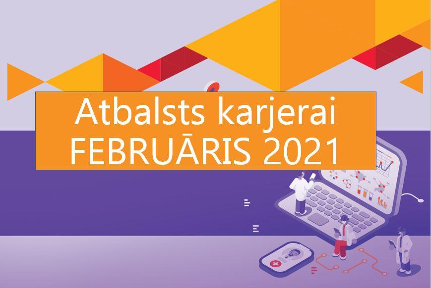 ATBALSTS KARJERAI aktuālākās aktivitātes – februāris 2021